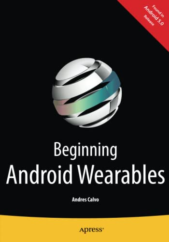 9781484205181: Beginning Android Wearables: With Android Wear and Google Glass SDKs