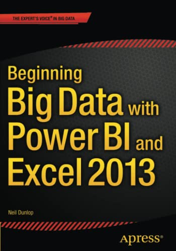 9781484205303: Beginning Big Data with Power BI and Excel 2013: Big Data Processing and Analysis Using PowerBI in Excel 2013