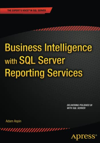 9781484205334: Business Intelligence with SQL Server Reporting Services