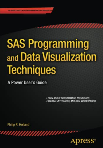 SAS Programming and Data Visualization Techniques: A Power User's Guide (Paperback)