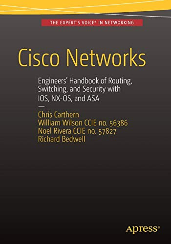 9781484208601: Cisco Networks: Engineers' Handbook of Routing, Switching, and Security with IOS, NX-OS, and ASA
