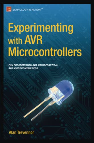 Experimenting with AVR Microcontrollers (Paperback): Alan Trevennor