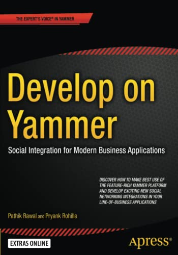 9781484209448: Develop on Yammer: Social Integration for Modern Business Applications