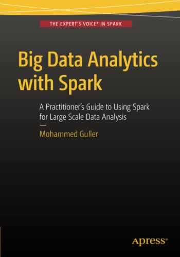 9781484209653: Big Data Analytics with Spark: A Practitioner's Guide to Using Spark for Large Scale Data Analysis