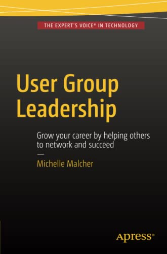 User Group Leadership (Paperback): Michelle Malcher