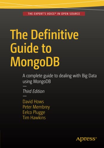 9781484211830: The Definitive Guide to MongoDB: A complete guide to dealing with Big Data using MongoDB