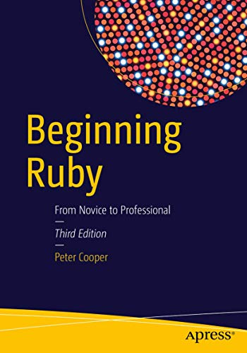 9781484212790: Beginning Ruby: From Novice to Professional
