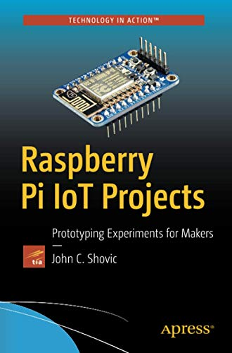 9781484213780: Raspberry Pi IoT Projects: Prototyping Experiments for Makers