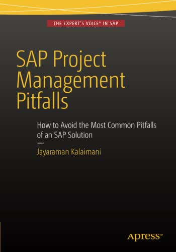 9781484213902: SAP Project Management Pitfalls: How to Avoid the Most Common Pitfalls of an SAP Solution