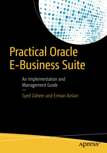 9781484214237: Practical Oracle E-Business Suite: An Implementation and Management Guide