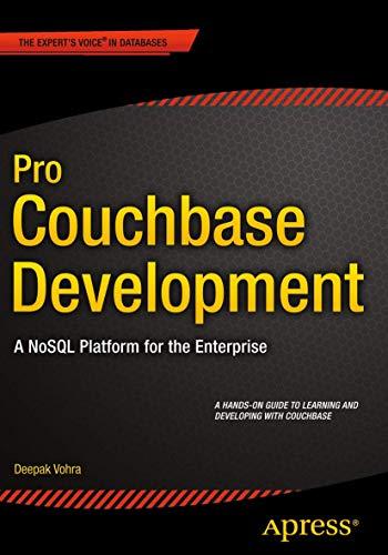Pro Couchbase Development: A NoSQL Platform for the Enterprise: Vohra, Deepak