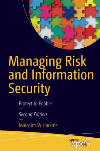 9781484214565: Managing Risk and Information Security: Protect to Enable