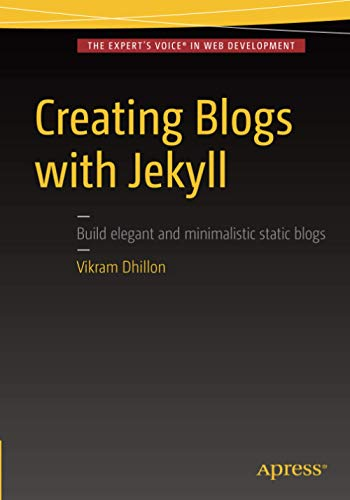 9781484214657: Creating Blogs with Jekyll