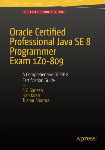 9781484215692: Oracle Certified Professional Java Se 8 Programmer Exam 1z0-809: A Comprehensive Ocpjp 8 Certification Guide