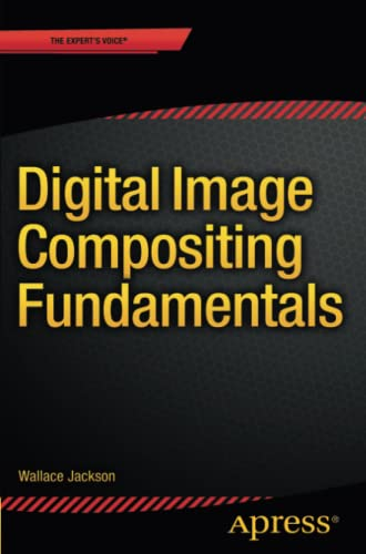 9781484216392: Digital Image Compositing Fundamentals