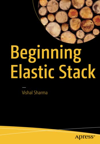 9781484216934: Beginning Elastic Stack