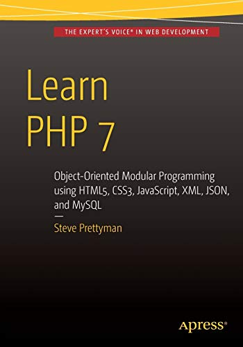 9781484217290: Learn PHP 7: Object Oriented Modular Programming using HTML5, CSS3, JavaScript, XML, JSON, and MySQL