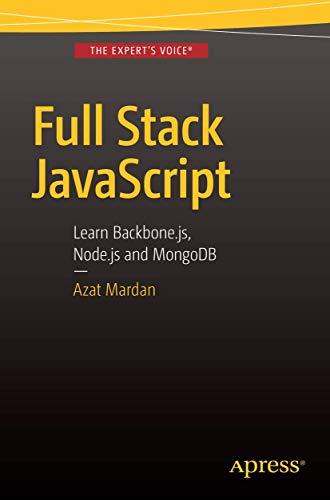 9781484217504: Full Stack JavaScript: Learn Backbone.js, Node.js and MongoDB