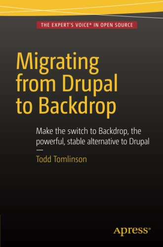 9781484217597: Migrating from Drupal to Backdrop
