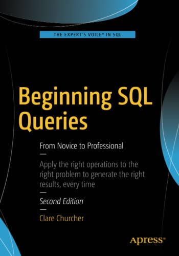 9781484219546: Beginning SQL Queries: From Novice to Professional