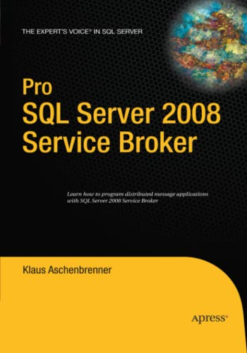 9781484220399: Pro SQL Server 2008 Service Broker (Books for Professionals by Professionals)