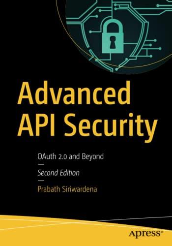 9781484220498: Advanced API Security: The Definitive Guide to API Security