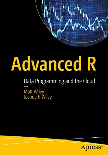 9781484220764: Advanced R: Data Programming and the Cloud