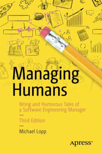 9781484221570: Managing Humans: Biting and Humorous Tales of a Software Engineering Manager
