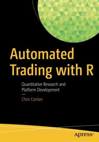 9781484221778: Automated Trading with R: Quantitative Research and Platform Development