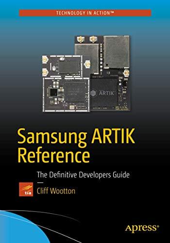 9781484223215: Samsung ARTIK Reference: The Definitive Developers Guide