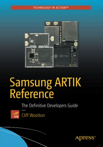9781484223215: Samsung ARTIK Reference: The Definitive Developers Guide