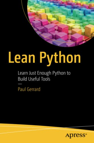 9781484223840: Lean Python: Learn Just Enough Python to Build Useful Tools