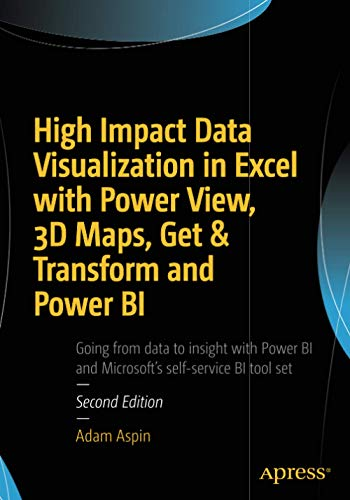 9781484223994: High Impact Data Visualization in Excel with Power View, 3D Maps, Get & Transform and Power BI
