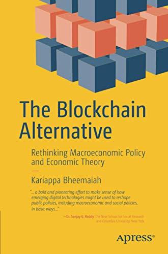 The Blockchain Alternative: Rethinking Macroeconomic Policy and: Kariappa Bheemaiah