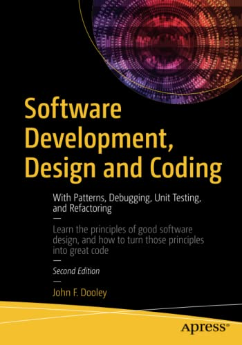 Software Development, Design and Coding: With Patterns,: John F. Dooley