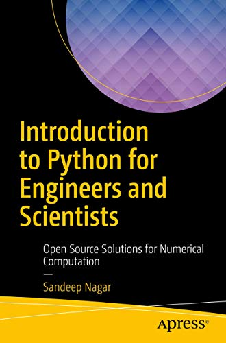 9781484232033: Introduction to Python for Engineers and Scientists: Open Source Solutions for Numerical Computation