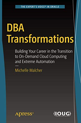 DBA Transformations: Building Your Career in the: Michelle Malcher