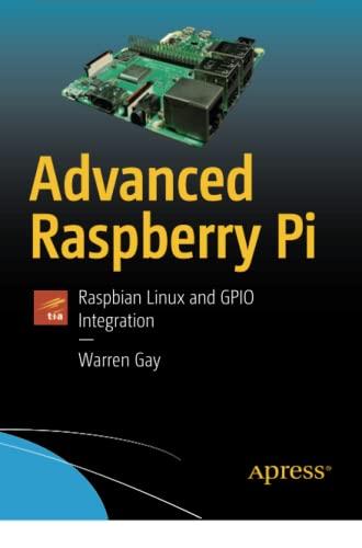 9781484239476: Advanced Raspberry Pi: Raspbian Linux and GPIO Integration