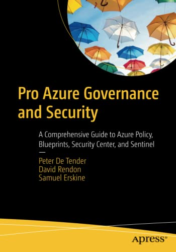 9781484249093: Pro Azure Governance and Security: A Comprehensive Guide to Azure Policy, Blueprints, Security Center, and Sentinel