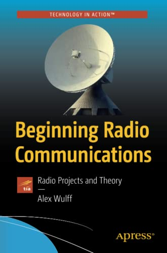 9781484253014: Beginning Radio Communications: Radio Projects and Theory (Technology in Action)
