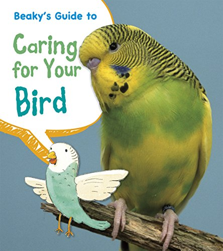 Beaky's Guide to Caring for Your Bird (Pets' Guides): Thomas, Isabel