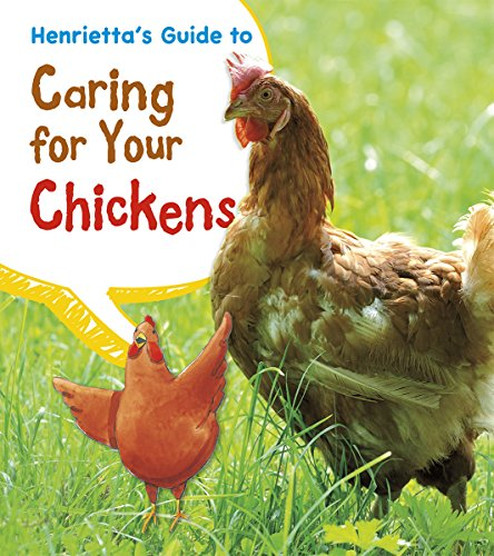 Henrietta's Guide to Caring for Your Chickens: Thomas, Isabel