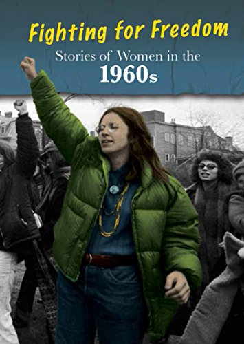 9781484608715: Stories of Women in the 1960s: Fighting for Freedom (Women's Stories from History)