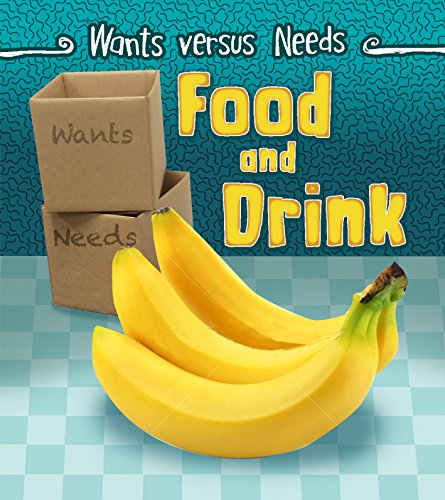 Food and Drink 9781484609484 This title takes a simple look at the difference between wants and needs with relation to food and drink. We all need to eat and drink,