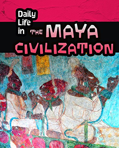 Daily Life in the Maya Civilization (Heinemann Infosearch): Hunter, Nick