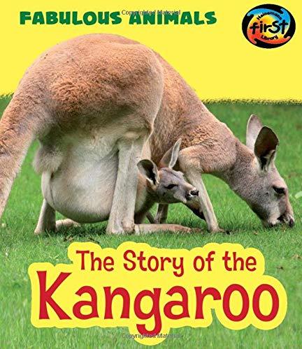 9781484627099: The Story of the Kangaroo (Fabulous Animals)