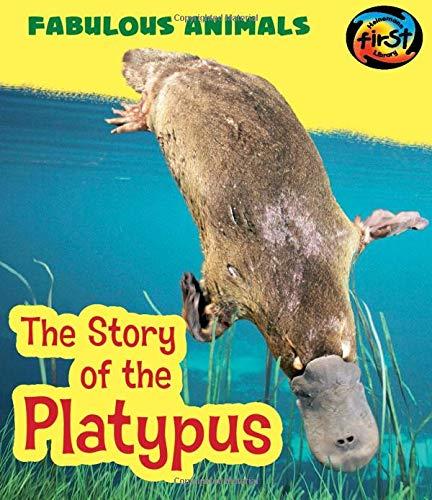 The Story of the Platypus (Fabulous Animals): Anita Ganeri