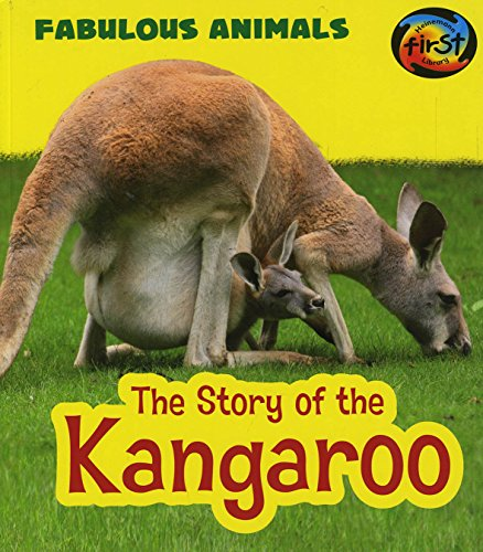 9781484627136: The Story of the Kangaroo (Fabulous Animals)