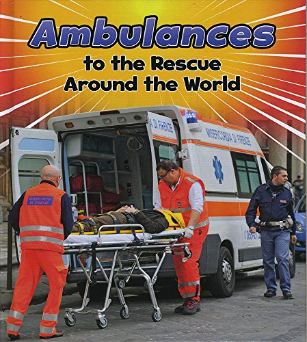 9781484627525: Ambulances to the Rescue Around the World