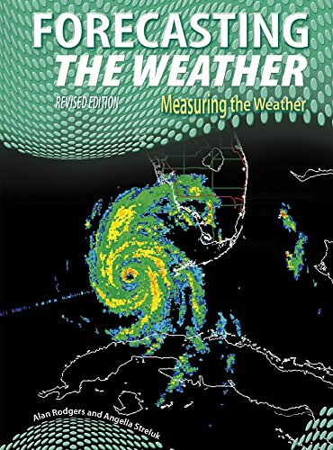 9781484636978: Forecasting the Weather (Measuring the Weather)